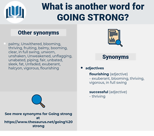 going strong, synonym going strong, another word for going strong, words like going strong, thesaurus going strong