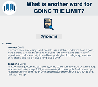 going the limit, synonym going the limit, another word for going the limit, words like going the limit, thesaurus going the limit