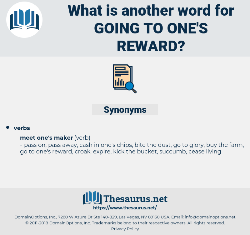 going to one's reward, synonym going to one's reward, another word for going to one's reward, words like going to one's reward, thesaurus going to one's reward