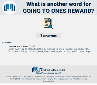 going to ones reward, synonym going to ones reward, another word for going to ones reward, words like going to ones reward, thesaurus going to ones reward