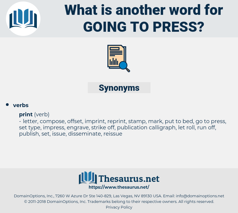 going to press, synonym going to press, another word for going to press, words like going to press, thesaurus going to press
