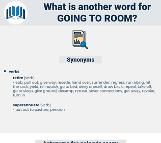 going to room, synonym going to room, another word for going to room, words like going to room, thesaurus going to room