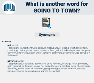 going to town, synonym going to town, another word for going to town, words like going to town, thesaurus going to town