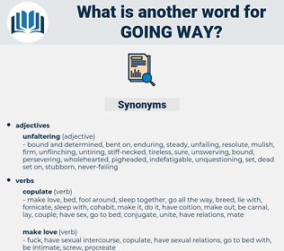going way, synonym going way, another word for going way, words like going way, thesaurus going way