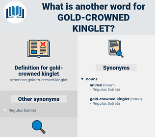 gold-crowned kinglet, synonym gold-crowned kinglet, another word for gold-crowned kinglet, words like gold-crowned kinglet, thesaurus gold-crowned kinglet