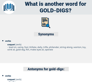 gold-digs, synonym gold-digs, another word for gold-digs, words like gold-digs, thesaurus gold-digs