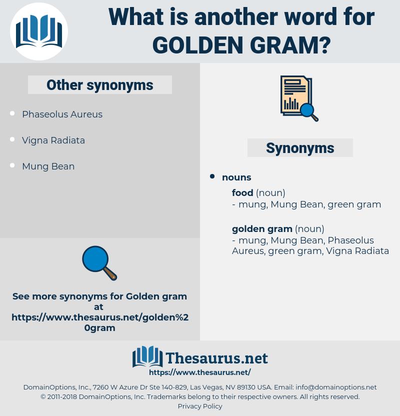 golden gram, synonym golden gram, another word for golden gram, words like golden gram, thesaurus golden gram