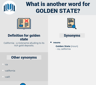 golden state, synonym golden state, another word for golden state, words like golden state, thesaurus golden state