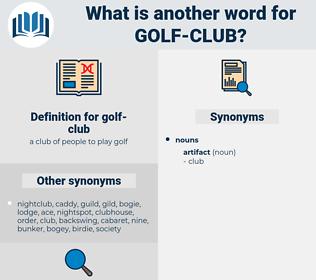 golf-club, synonym golf-club, another word for golf-club, words like golf-club, thesaurus golf-club