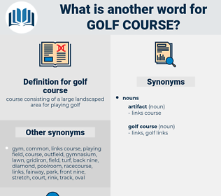 golf course, synonym golf course, another word for golf course, words like golf course, thesaurus golf course