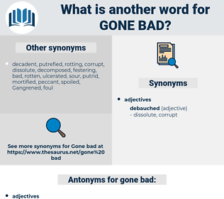 gone bad, synonym gone bad, another word for gone bad, words like gone bad, thesaurus gone bad