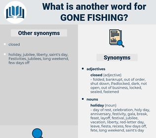 gone fishing, synonym gone fishing, another word for gone fishing, words like gone fishing, thesaurus gone fishing