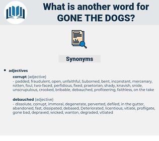 gone the dogs, synonym gone the dogs, another word for gone the dogs, words like gone the dogs, thesaurus gone the dogs