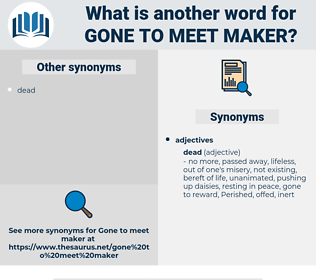 gone to meet maker, synonym gone to meet maker, another word for gone to meet maker, words like gone to meet maker, thesaurus gone to meet maker