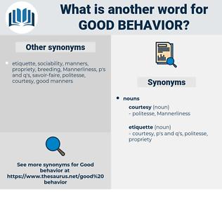 good behavior, synonym good behavior, another word for good behavior, words like good behavior, thesaurus good behavior