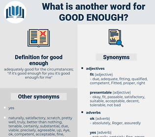 good enough, synonym good enough, another word for good enough, words like good enough, thesaurus good enough