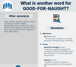 good-for-naught, synonym good-for-naught, another word for good-for-naught, words like good-for-naught, thesaurus good-for-naught