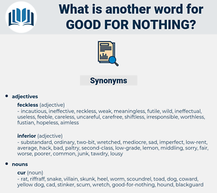 good-for-nothing, synonym good-for-nothing, another word for good-for-nothing, words like good-for-nothing, thesaurus good-for-nothing