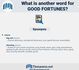 good fortunes, synonym good fortunes, another word for good fortunes, words like good fortunes, thesaurus good fortunes