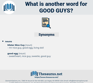 good guys, synonym good guys, another word for good guys, words like good guys, thesaurus good guys