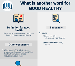 good health, synonym good health, another word for good health, words like good health, thesaurus good health