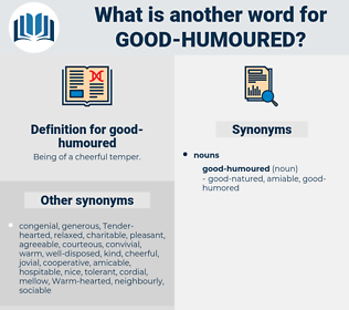 good-humoured, synonym good-humoured, another word for good-humoured, words like good-humoured, thesaurus good-humoured