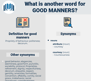 good manners, synonym good manners, another word for good manners, words like good manners, thesaurus good manners