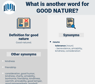 good nature, synonym good nature, another word for good nature, words like good nature, thesaurus good nature
