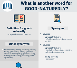 good-naturedly, synonym good-naturedly, another word for good-naturedly, words like good-naturedly, thesaurus good-naturedly