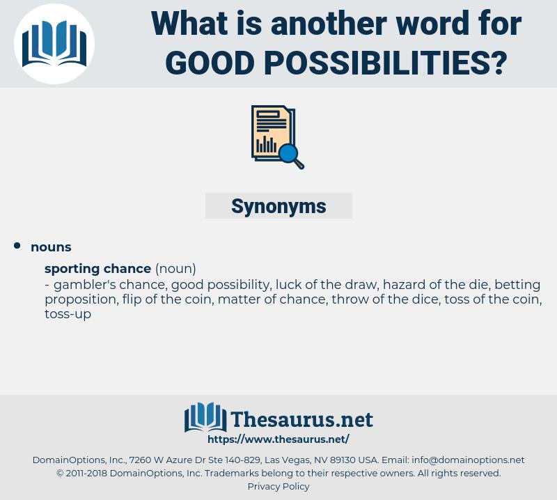 good possibilities, synonym good possibilities, another word for good possibilities, words like good possibilities, thesaurus good possibilities