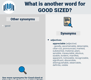 good-sized, synonym good-sized, another word for good-sized, words like good-sized, thesaurus good-sized