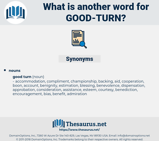 good turn, synonym good turn, another word for good turn, words like good turn, thesaurus good turn