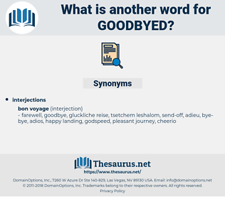 goodbyed, synonym goodbyed, another word for goodbyed, words like goodbyed, thesaurus goodbyed