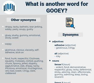 gooey, synonym gooey, another word for gooey, words like gooey, thesaurus gooey