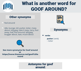 goof around, synonym goof around, another word for goof around, words like goof around, thesaurus goof around