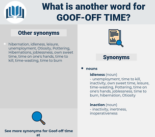 goof-off time, synonym goof-off time, another word for goof-off time, words like goof-off time, thesaurus goof-off time