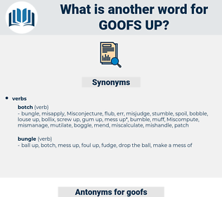 goofs up, synonym goofs up, another word for goofs up, words like goofs up, thesaurus goofs up