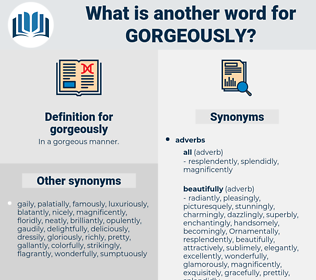 gorgeously, synonym gorgeously, another word for gorgeously, words like gorgeously, thesaurus gorgeously