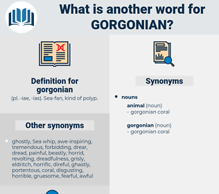 gorgonian, synonym gorgonian, another word for gorgonian, words like gorgonian, thesaurus gorgonian