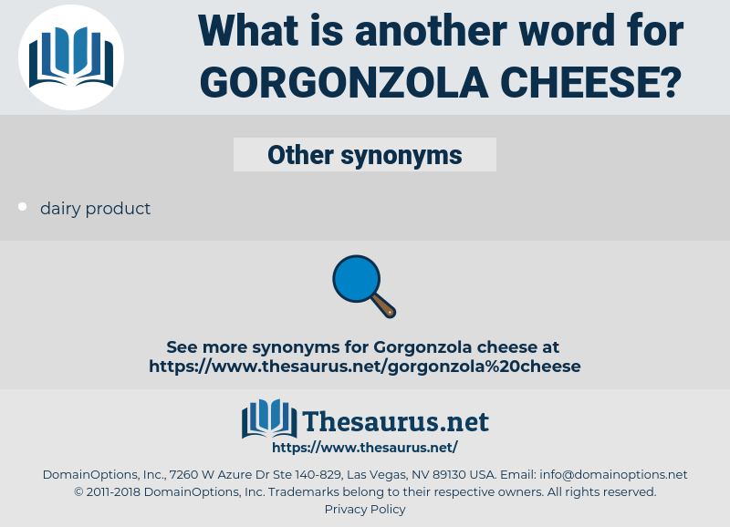 gorgonzola cheese, synonym gorgonzola cheese, another word for gorgonzola cheese, words like gorgonzola cheese, thesaurus gorgonzola cheese