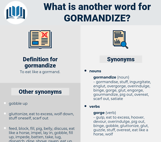 gormandize, synonym gormandize, another word for gormandize, words like gormandize, thesaurus gormandize