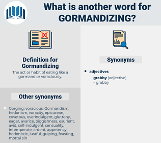 Gormandizing, synonym Gormandizing, another word for Gormandizing, words like Gormandizing, thesaurus Gormandizing
