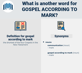 gospel according to mark, synonym gospel according to mark, another word for gospel according to mark, words like gospel according to mark, thesaurus gospel according to mark