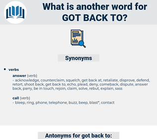 got back to, synonym got back to, another word for got back to, words like got back to, thesaurus got back to