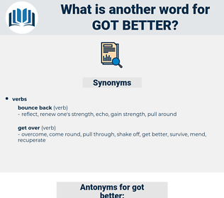 got better, synonym got better, another word for got better, words like got better, thesaurus got better
