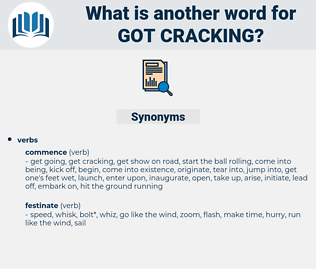 got cracking, synonym got cracking, another word for got cracking, words like got cracking, thesaurus got cracking