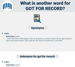 got for record, synonym got for record, another word for got for record, words like got for record, thesaurus got for record