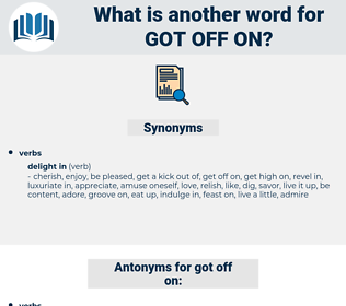 got off on, synonym got off on, another word for got off on, words like got off on, thesaurus got off on