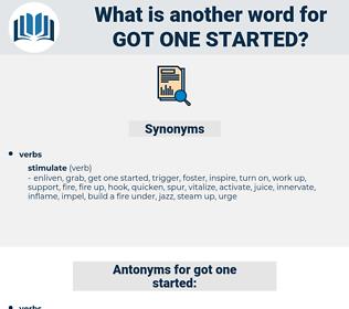 got one started, synonym got one started, another word for got one started, words like got one started, thesaurus got one started