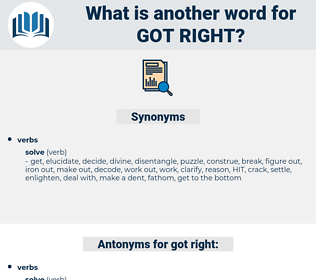 got right, synonym got right, another word for got right, words like got right, thesaurus got right